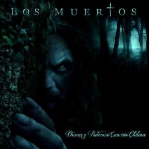 los-muertos-oscura-y-pdoerosa-cancion-chilena