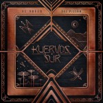 "CD Review | Kuervos del Sur – ""El Vuelo del Pillán"" (2016)"